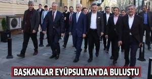 Başkanlar Eyüpsultan'da buluştu