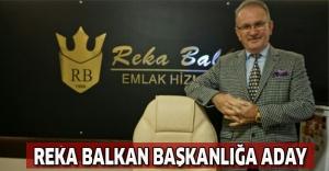 Reka Balkan başkanlığa aday