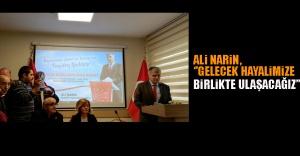 Ali Narin, ''Gelecek Hayalimize Birlikte Ulaşacağız''