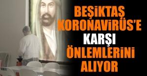 Beşiktaş Koronavirüs'e Karşı Önlemlerini Alıyor