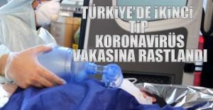 Türkiye'de İkinci Yeni Tip Koronavirüs Vakasına Rastlandı