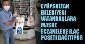 Eyüpsultan Belediyesi Vatandaşlara Maske, Eczanelere İlaç Poşeti Dağıtıyor