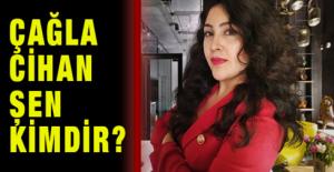Çağla Cihan Şen Kimdir?