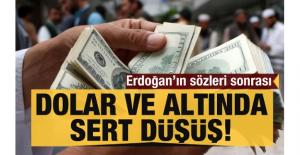 Erdoğan'ın sözleri sonrası Dolar ve altında sert düşüş