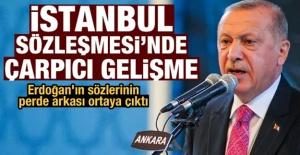 Erdoğan'ın sözlerinin perde arkası ortaya çıktı! İstanbul Sözleşmesi'nde çarpıcı gelişme