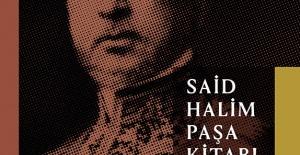 """""""Said Halim Paşa Kitabı"""" ile 'Düşünsel' bir yolculuk"""