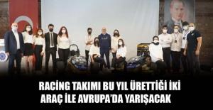 Racing Takımı bu yıl ürettiği iki araç ile Avrupa'da yarışacak