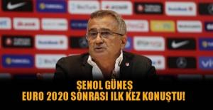 Şenol Güneş EURO 2020 sonrası ilk kez konuştu!