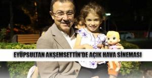 Eyüpsultan Akşemsettin'de açık hava sineması