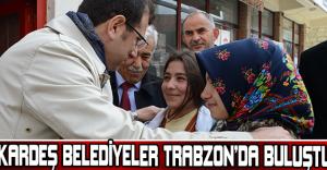'Kardeş belediyeler' Trabzon'da buluştu